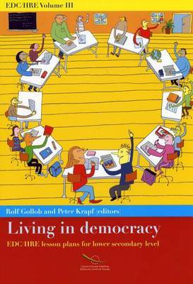 Living in Democracy - Lesson Plans for Lower Secondary Level: Edc/Hre Volume III