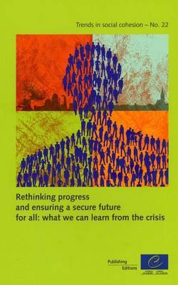 Rethinking Progress and Ensuring a Secure Future for All: What We Can Learn from the Crisis (Trends in Social Cohesion N 22)