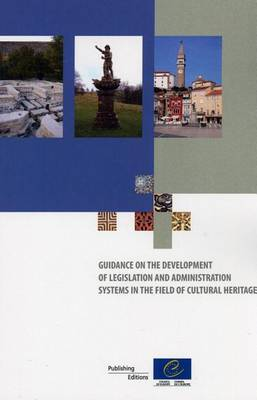 Guidance on the Development of Legislation and Administration Systems in the Field of Cultural Heritage (2011)