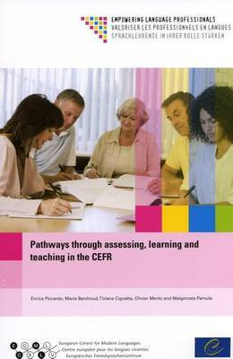 Pathways Through Assessing, Learning and Teaching in the CEFR