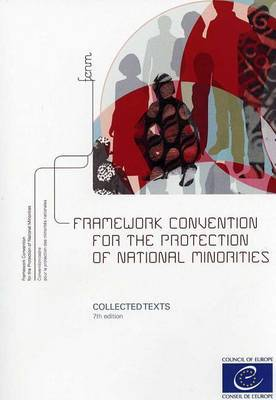 Framework Convention for the Protection of National Minorities: Collected Texts