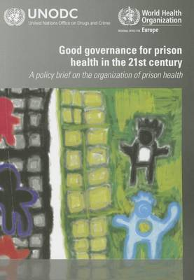 Good governance for prison health in the 21st Century: a policy brief on the organization of prison health