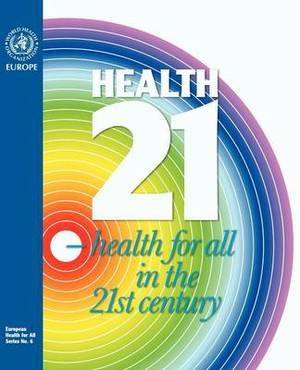 Health 21: The  Health for All  Policy Framework for the Who European Region