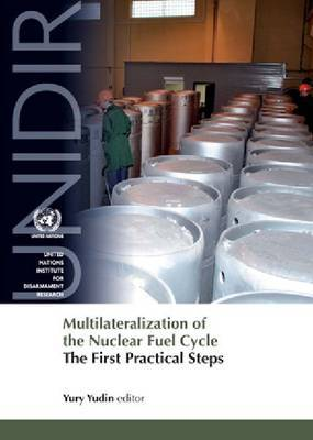 Multilateralization of the Nuclear Fuel Cycle: The First Practical Steps