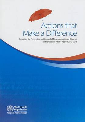 Actions that make a difference: report on the prevention and control of noncommunicable diseases in the Western Pacific Region 2012-2013
