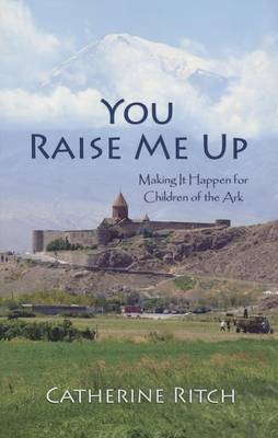 You Raise Me Up: Making It Happen for Children of the Ark