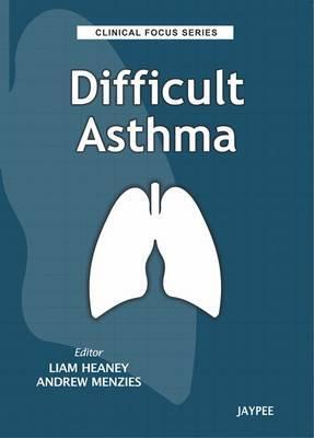 Clinical Focus Series: Difficult Asthma