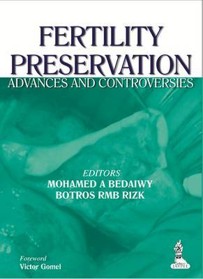 Fertility Preservation: Advances and Controversies