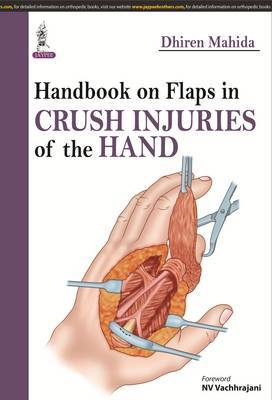 Handbook on Flaps in Crush Injuries of the Hand
