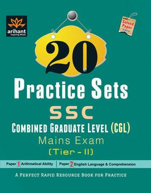 SSC - Combined Graduate Level (CGL) Mains Exam (Tier - 2): Paper 1 & Paper 2 : 20 Practice Sets with Solved Paper 2014