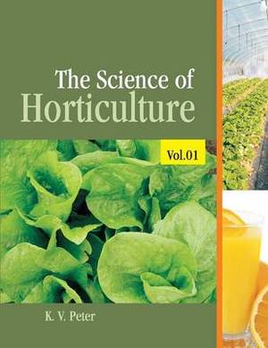 The Science of Horticulture: Volume 1