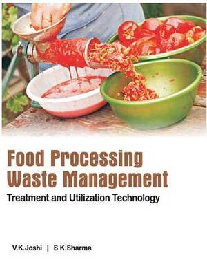 Food Processing Waste Management: Treatment and Utilization Technology