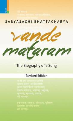 Vande Mataram: The Biography of a Song