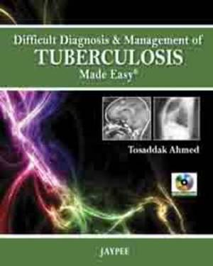 Difficult Diagnosis & Management of Tuberculosis Made Easy