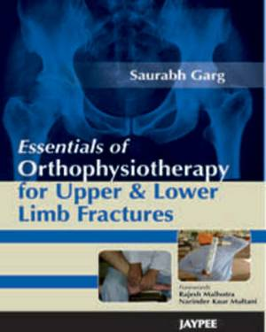 Essentials of Orthophysiotherapy for Upper and Lower Limb Fractures