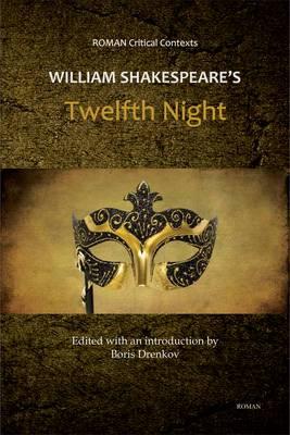 William Shakespeare's 'Twelfth Night' (Roman Critical Context)