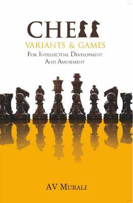 Chess Variants & Games: For Intellectual Development and Amusement
