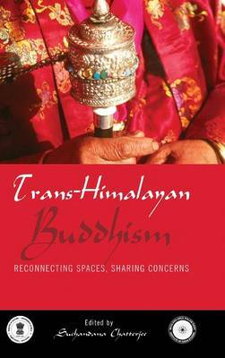 Trans Himalayan Buddhism: Re-Connecting Spaces, Sharing Concerns