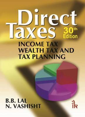 Direct Taxes: Income Tax Wealth Tax and Tax Planning