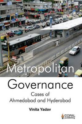 Metropolitan Governance: Case Studies of Ahmedabad and Hyderabad