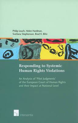 Responding to Systemic Human Rights Violations: An Analysis of 'pilot Judgments' of the European Court of Human Rights and Their Impact at National Level