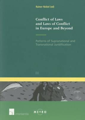 Conflict of Laws and Laws of Conflict in Europe and Beyond: Patterns of Supranational and Transnational Juridification