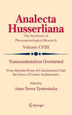 Transcendentalism Overturned: From Absolute Power of Consciousness Until the Forces of Cosmic Architectonics