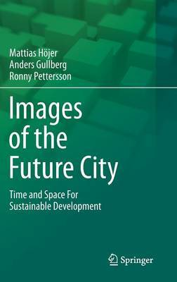 Images of the Future City: Time and Space for Sustainable Development