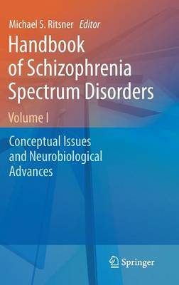 Handbook of Schizophrenia Spectrum Disorders: v. 1