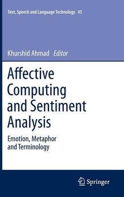 Affective Computing and Sentiment Analysis: Emotion, Metaphor and Terminology