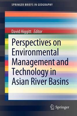 Perspectives on Environmental Management and Technology in Asian River Basins: 2012