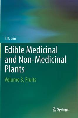 Edible Medicinal And Non Medicinal Plants: Volume 3: Fruits