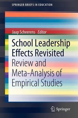 School Leadership Effects Revisited: Review and Meta-Analysis of Empirical Studies