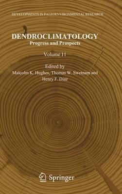 Dendroclimatology: Progress and Prospects