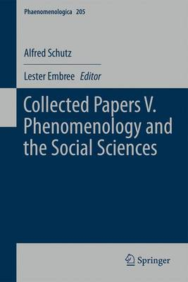 Collected Papers: V: Phenomenology and the Social Sciences