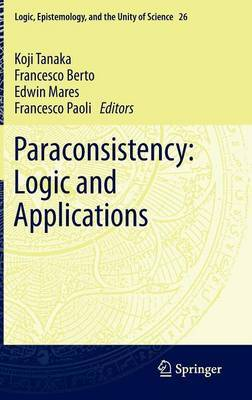 Paraconsistency: Logic and Applications