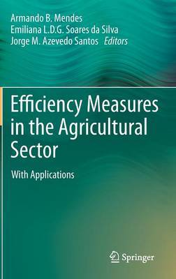 Efficiency Measures in the Agricultural Sector: With Applications