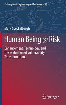 Human Being @ Risk: Enhancement, Technology, and the Evaluation of Vulnerability Transformations