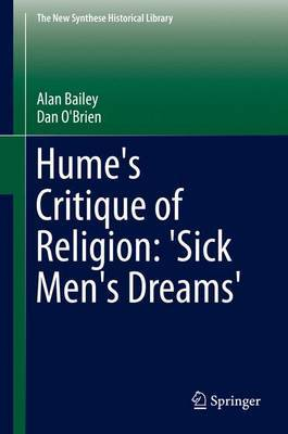 Hume's Critique of Religion: 'Sick Men's Dreams':  Sick Men's Dreams