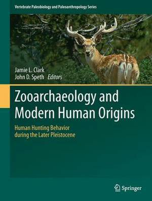 Zooarchaeology and Modern Human Origins: Human Hunting Behavior During the Later Pleistocene