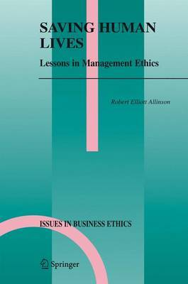 Saving Human Lives: Lessons in Management Ethics