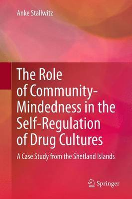 The Role of Community-Mindedness in the Self-Regulation of Drug Cultures: A Case Study from the Shetland Islands