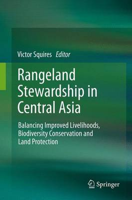 Rangeland Stewardship in Central Asia: Balancing Improved Livelihoods, Biodiversity Conservation and Land Protection