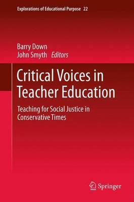 Critical Voices in Teacher Education: Teaching for Social Justice in Conservative Times