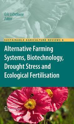Alternative Farming Systems, Biotechnology, Drought Stress and Ecological Fertilisation
