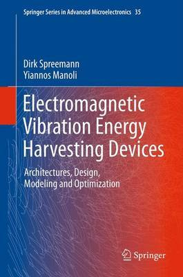 Electromagnetic Vibration Energy Harvesting Devices: Architectures, Design, Modeling and Optimization