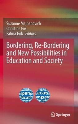 Bordering, Re-Bordering and New Possibilities in Education and Society