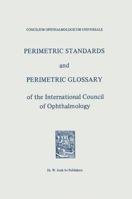Perimetric Standards and Perimetric Glossary: Of the International Council of Ophthalmology