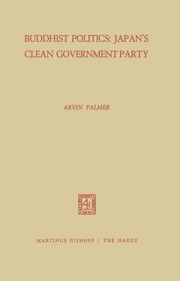 Buddhist Politics: Japan's Clean Government Party