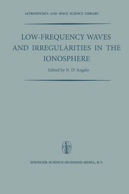 Low-Frequency Waves and Irregularities in the Ionosphere: Proceedings of the 2nd Esrin-Eslab Symposium, Held in Frascati, Italy, 23-27 September, 1968